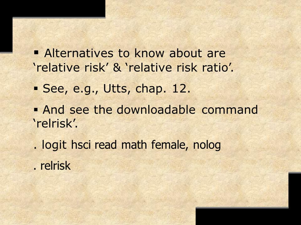 Alternatives to know about are relative risk & relative risk ratio. See, e.g., Utts, chap. 12. And see the downloadable command relrisk.. logit hsci r