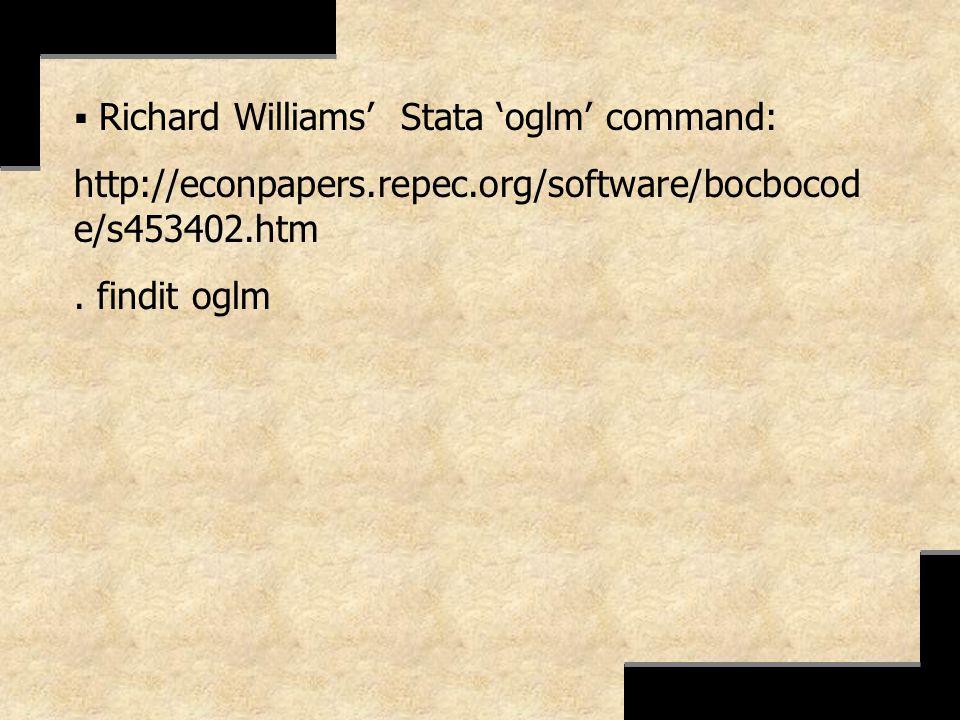 Richard Williams Stata oglm command: http://econpapers.repec.org/software/bocbocod e/s453402.htm. findit oglm