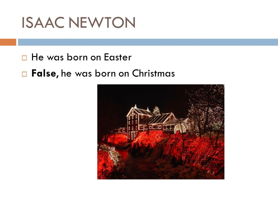 ISAAC NEWTON What were Isaacs ideas on religion? Find as many elements as you can.