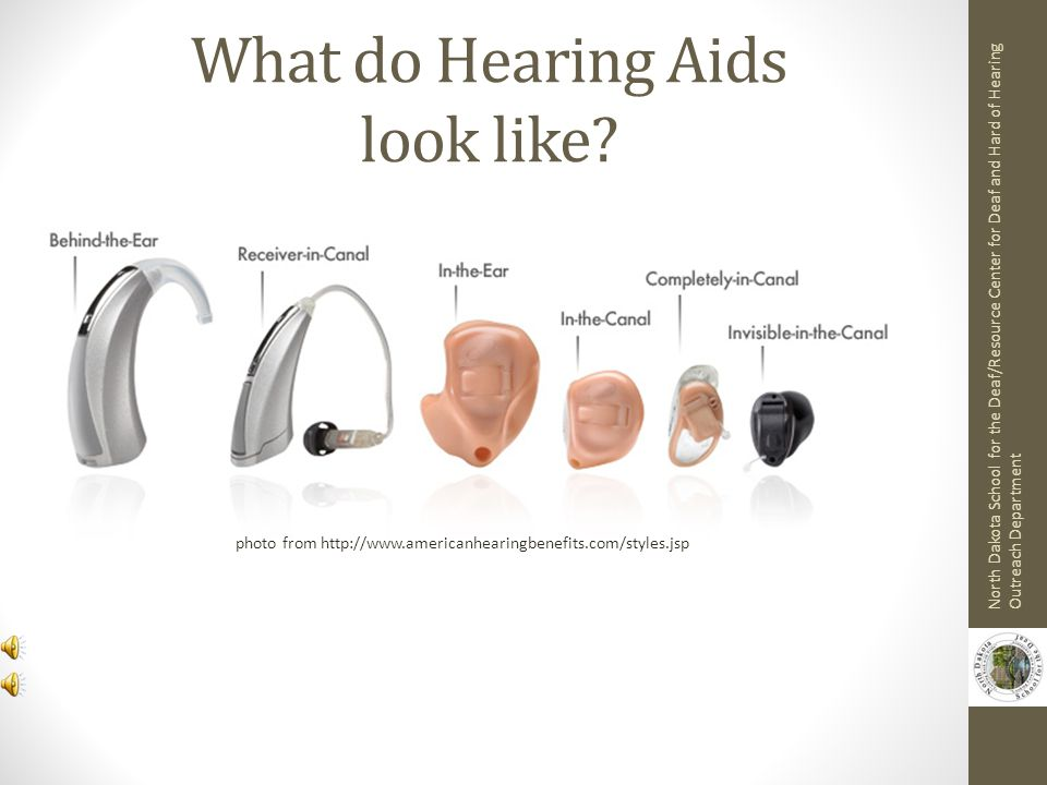 How a Hearing Aid works North Dakota School for the Deaf/Resource Center for Deaf and Hard of Hearing Outreach Department