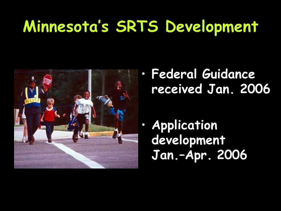 Minnesotas SRTS Development Development and oversight of the program is the responsibility of two internal committees.