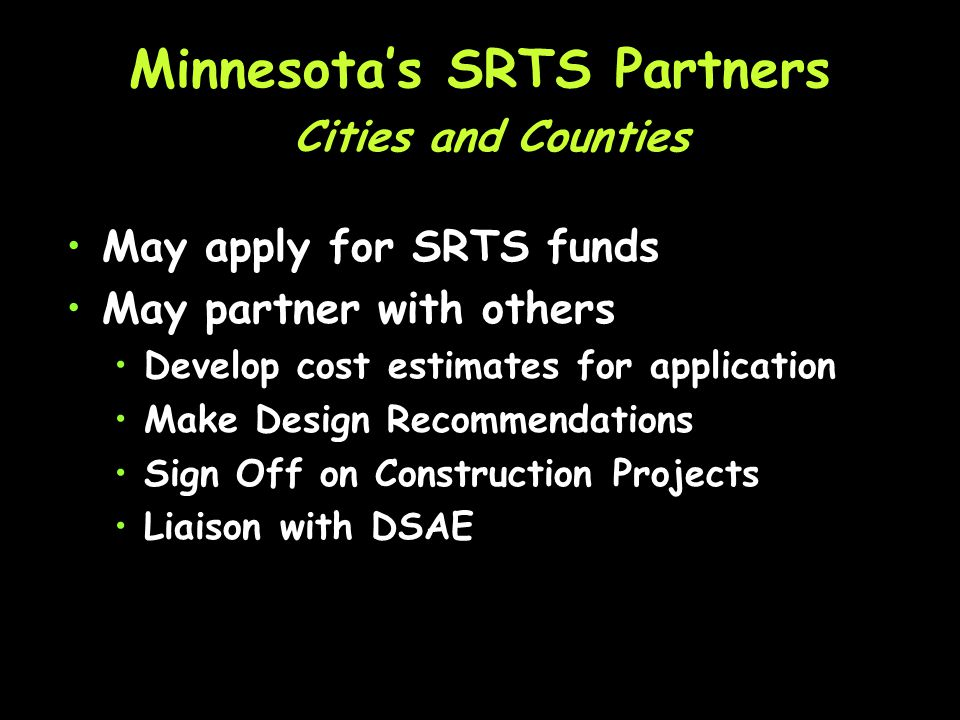 Minnesotas SRTS Partners Application is designed to ensure that key stakeholders are in agreement prior to submitting an application.