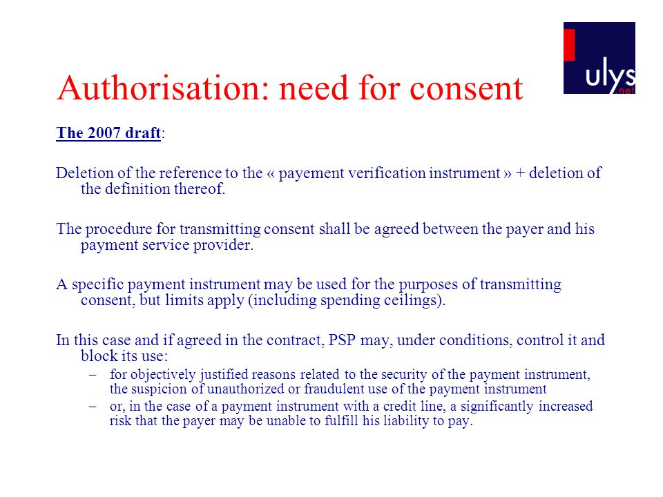 Authorisation: need for consent The 2007 draft: Deletion of the reference to the « payement verification instrument » + deletion of the definition thereof.