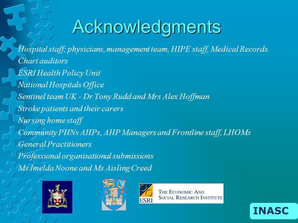 Acknowledgments Hospital staff; physicians, management team, HIPE staff, Medical Records.