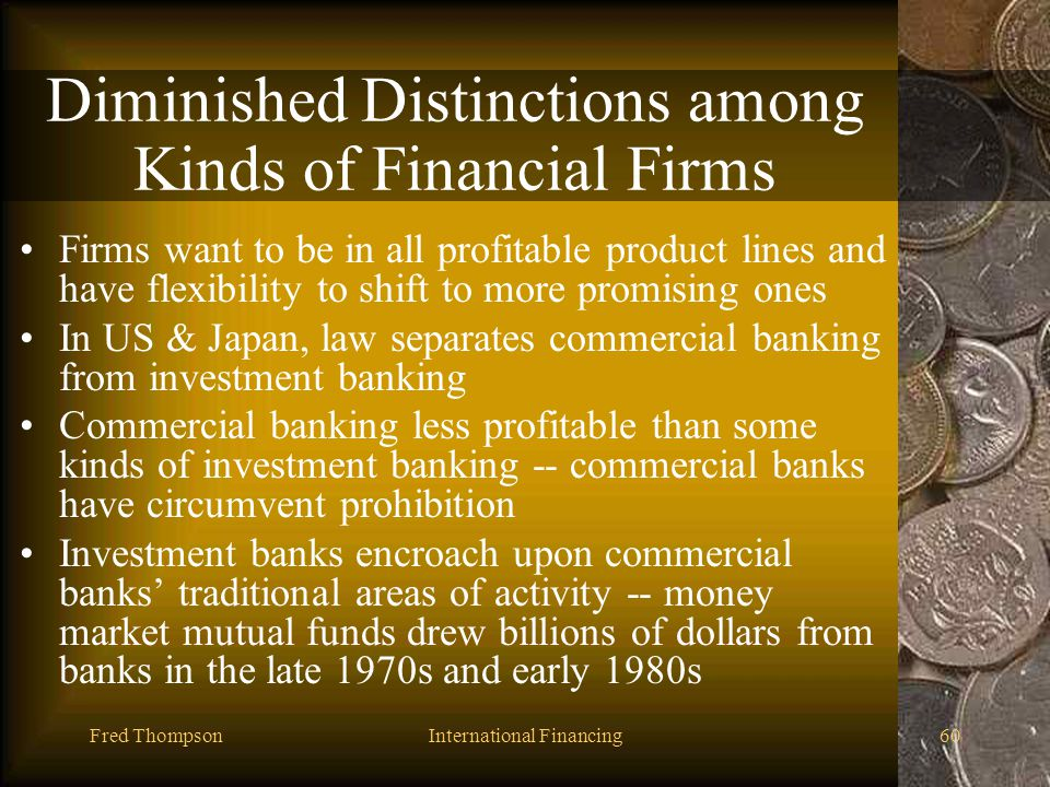 Fred ThompsonInternational Financing59 Securitization Twenty years ago, commercial banks handle most short- and medium-term financing Now corporations