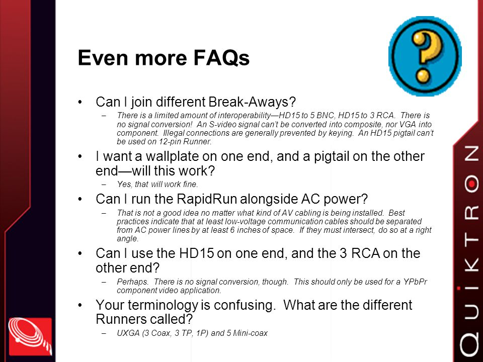 Even more FAQs Can I join different Break-Aways.