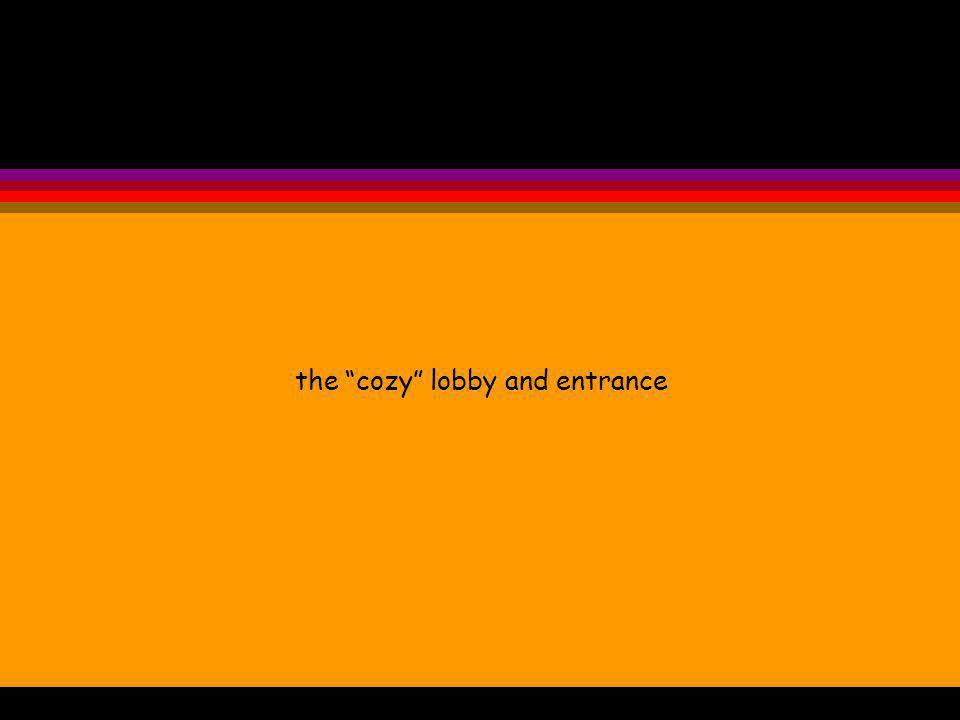 the cozy lobby and entrance