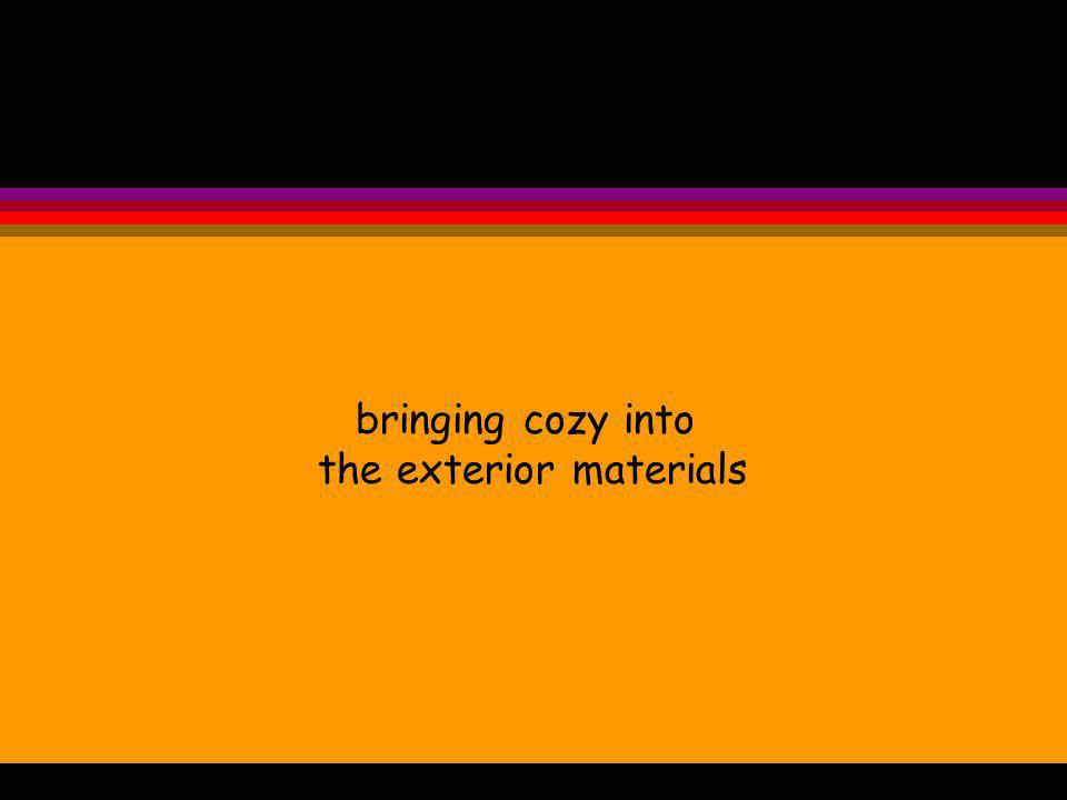 bringing cozy into the exterior materials