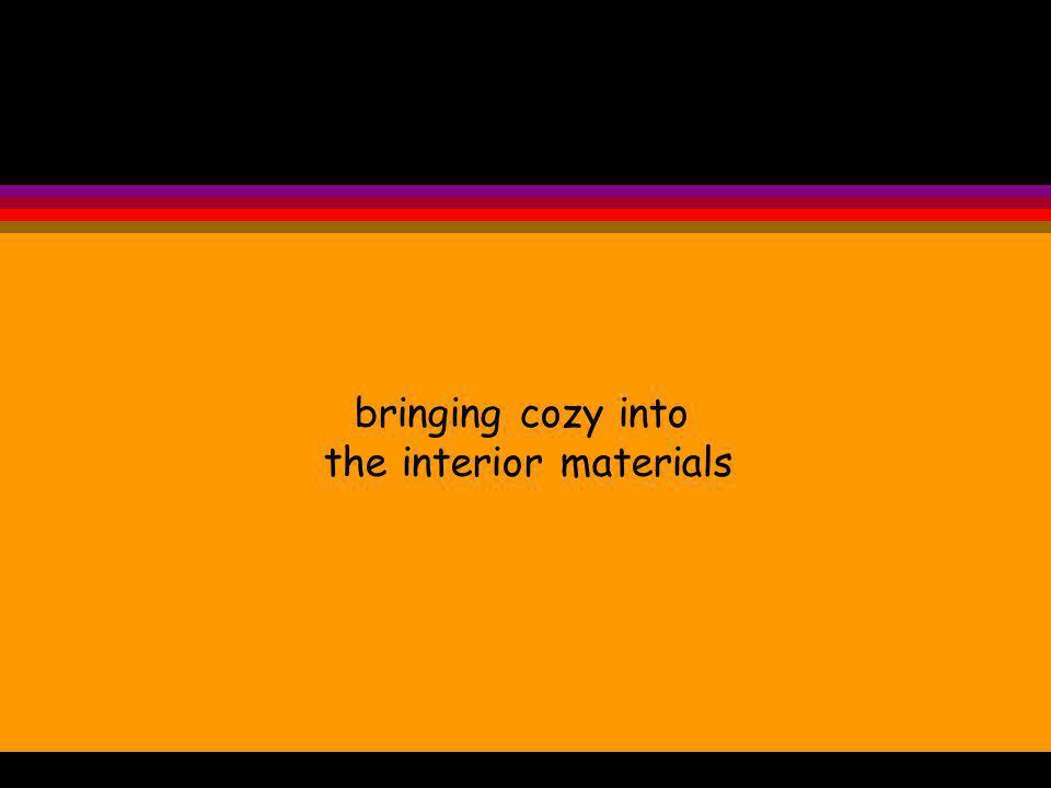 bringing cozy into the interior materials
