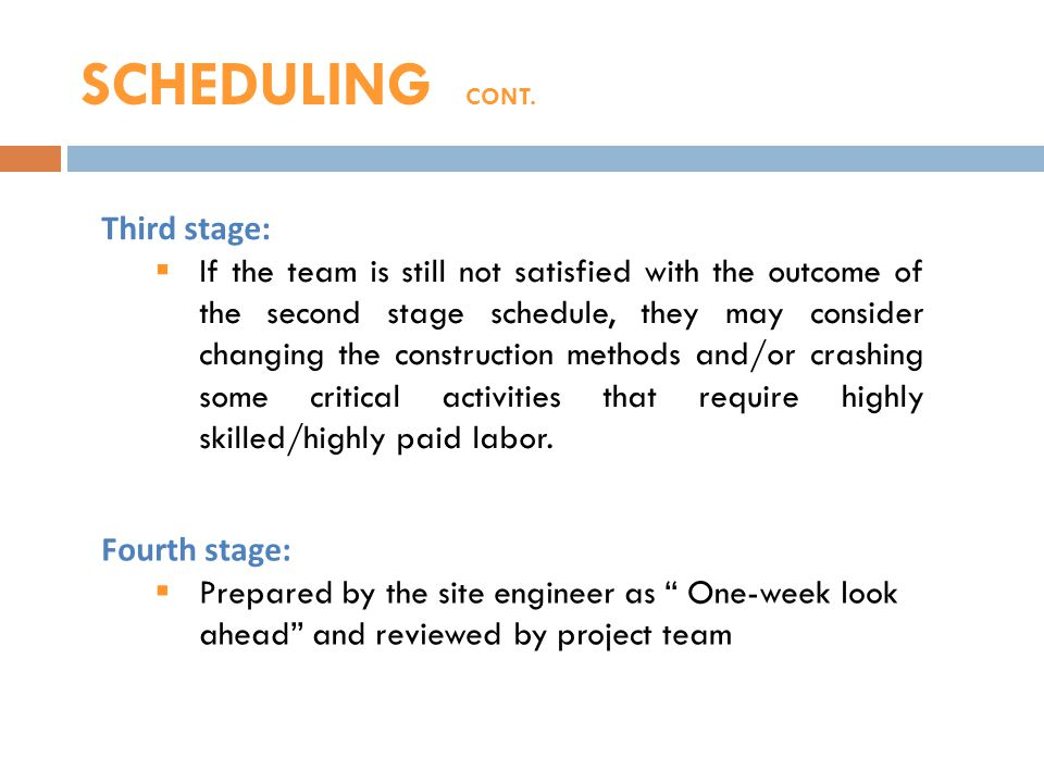 Third stage: If the team is still not satisfied with the outcome of the second stage schedule, they may consider changing the construction methods and