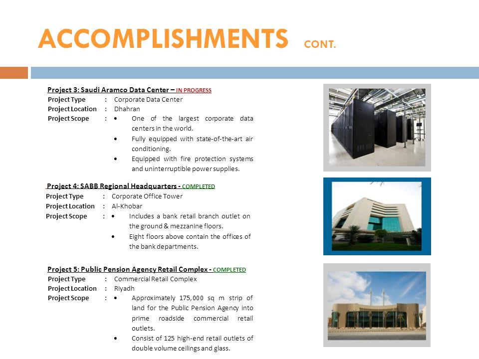 ACCOMPLISHMENTS CONT. Project 3: Saudi Aramco Data Center – IN PROGRESS Project Type:Corporate Data Center Project Location:Dhahran Project Scope: One