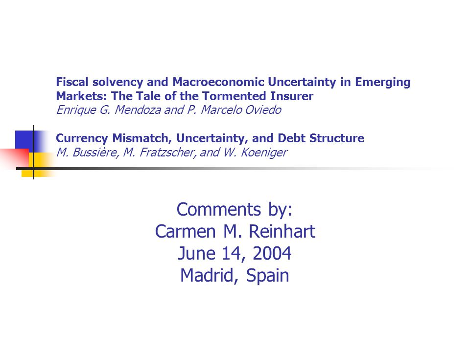 Fiscal solvency and Macroeconomic Uncertainty in Emerging Markets: The Tale of the Tormented Insurer Enrique G.