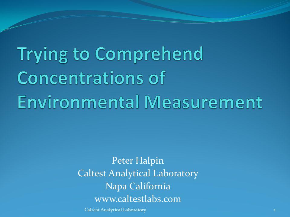 Peter Halpin Caltest Analytical Laboratory Napa California www.caltestlabs.com 1Caltest Analytical Laboratory