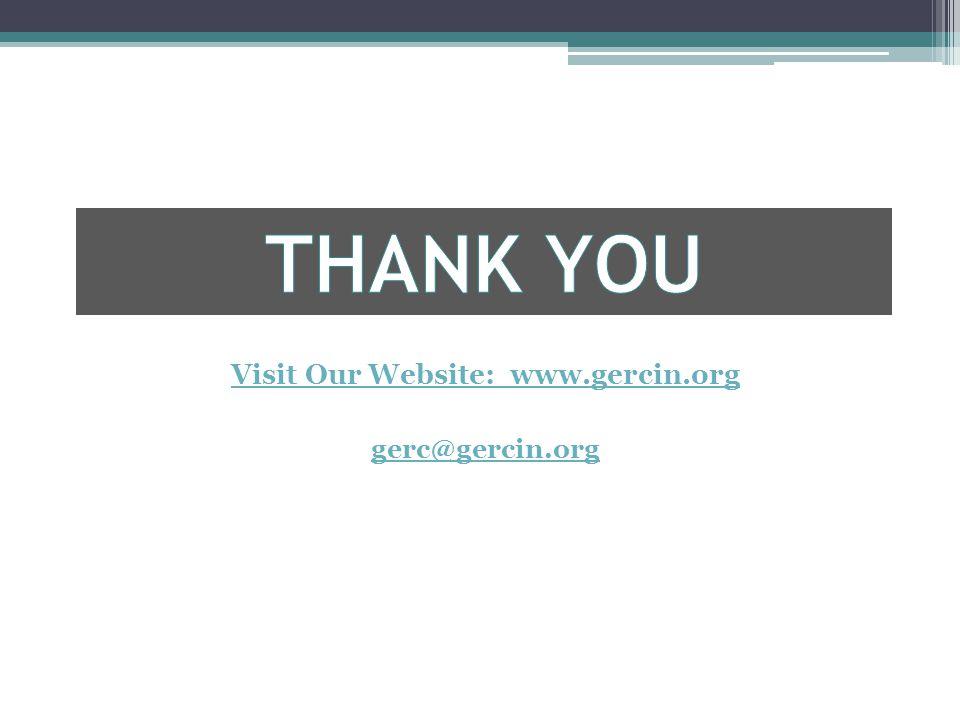 Visit Our Website: www.gercin.org gerc@gercin.org