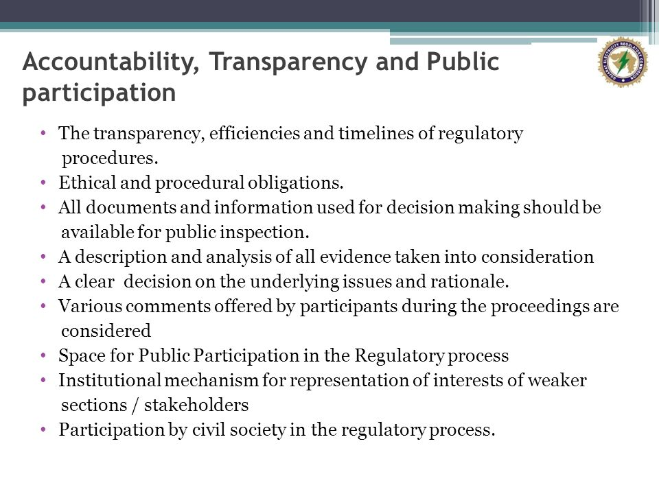 Accountability, Transparency and Public participation The transparency, efficiencies and timelines of regulatory procedures.