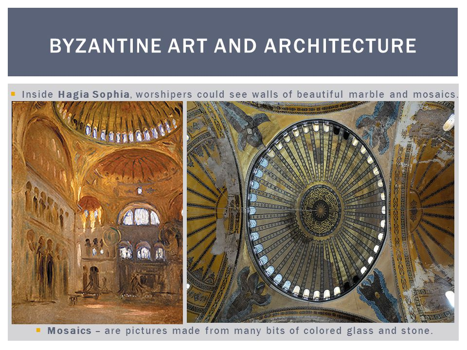 Mosaics were an important type of art in the Byzantine Empire.