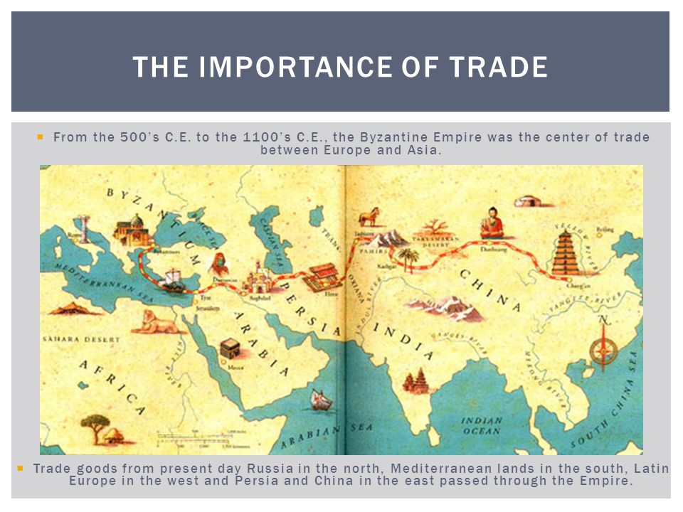 From Asia, ships and caravans brought luxury goods such as, spices, gems, metals and silk to Constantinople.