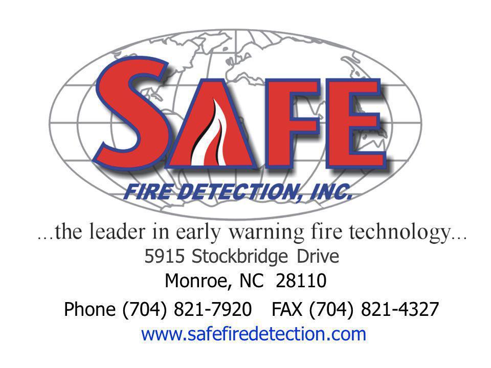 46 105 5915 Stockbridge Drive Monroe, NC 28110 Phone (704) 821-7920 FAX (704) 821-4327 www.safefiredetection.com