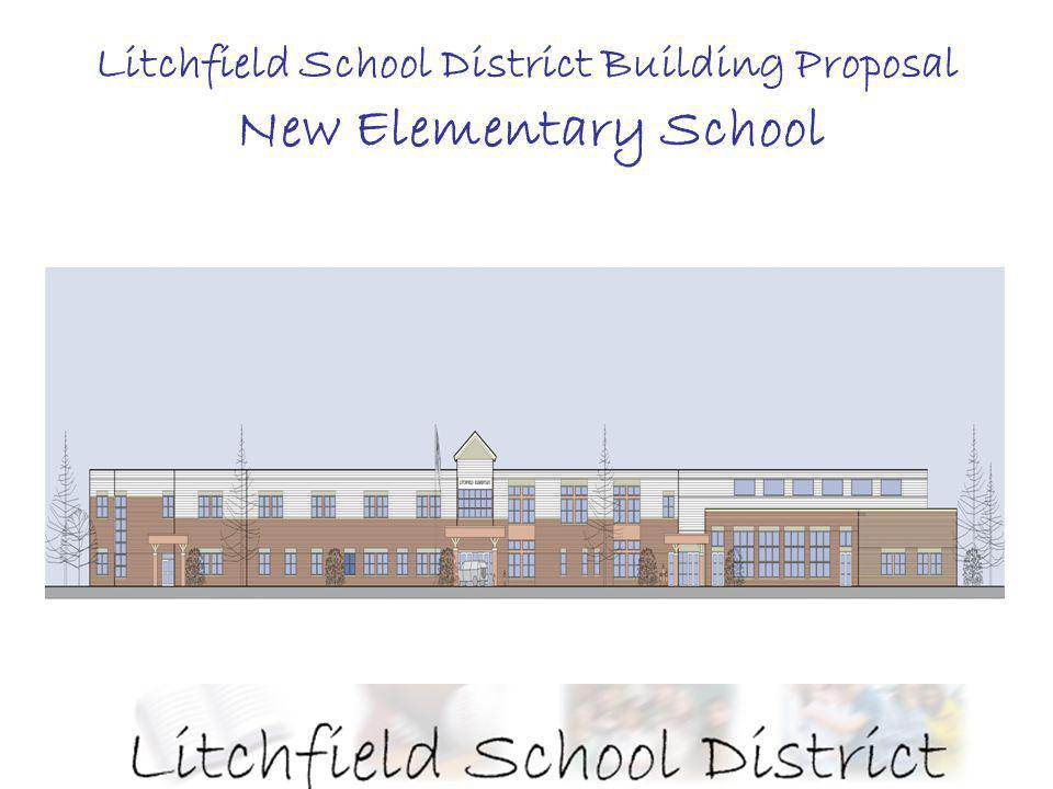 New Elementary School Litchfield School District Building Proposal