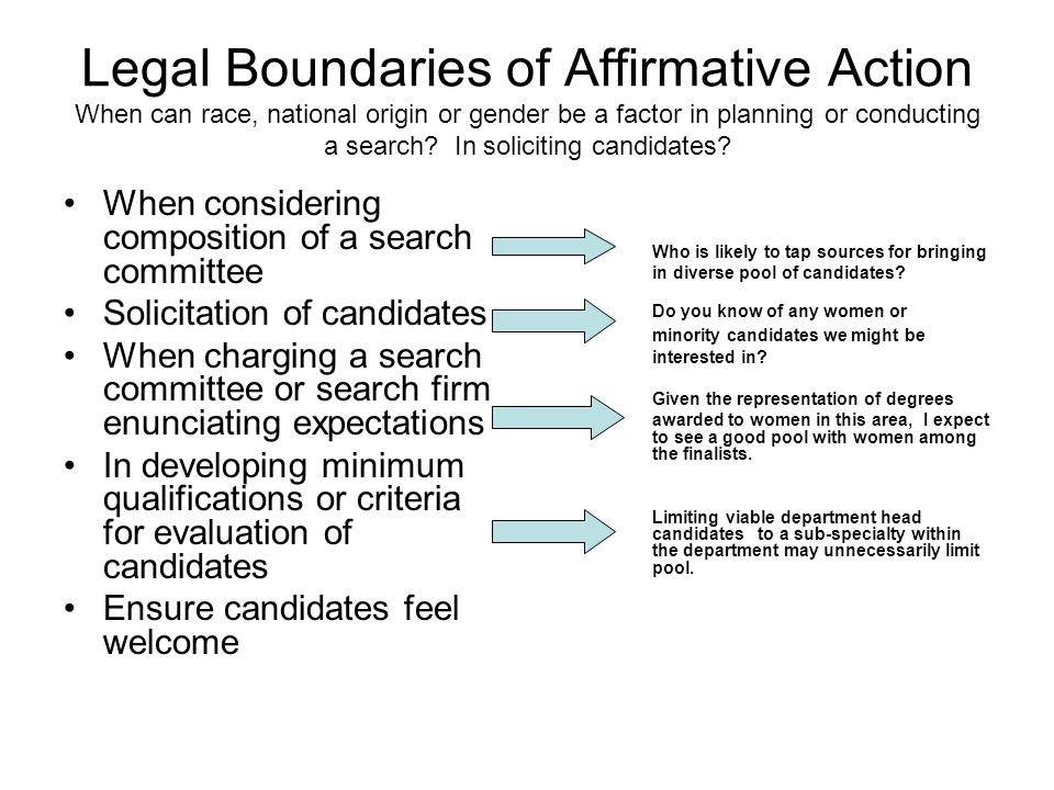 Legal Boundaries of Affirmative Action When can race, national origin or gender be a factor in planning or conducting a search.