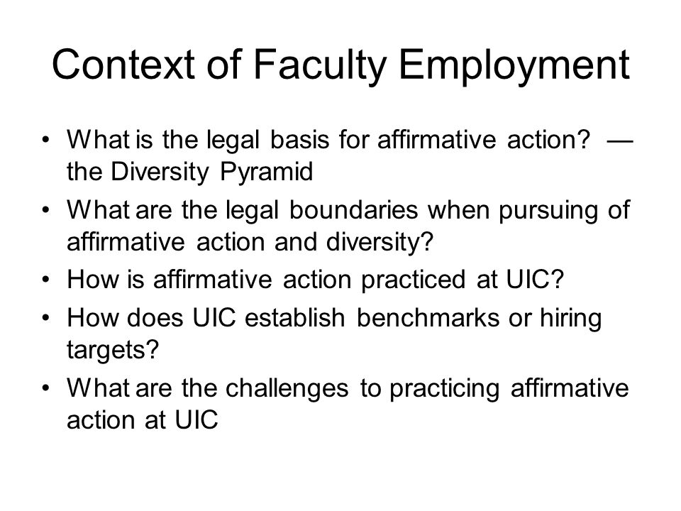 Context of Faculty Employment What is the legal basis for affirmative action.