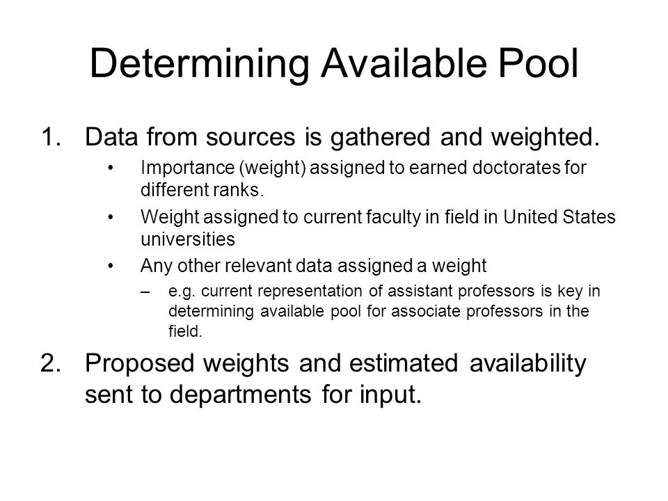 Determining Available Pool 1.Data from sources is gathered and weighted.