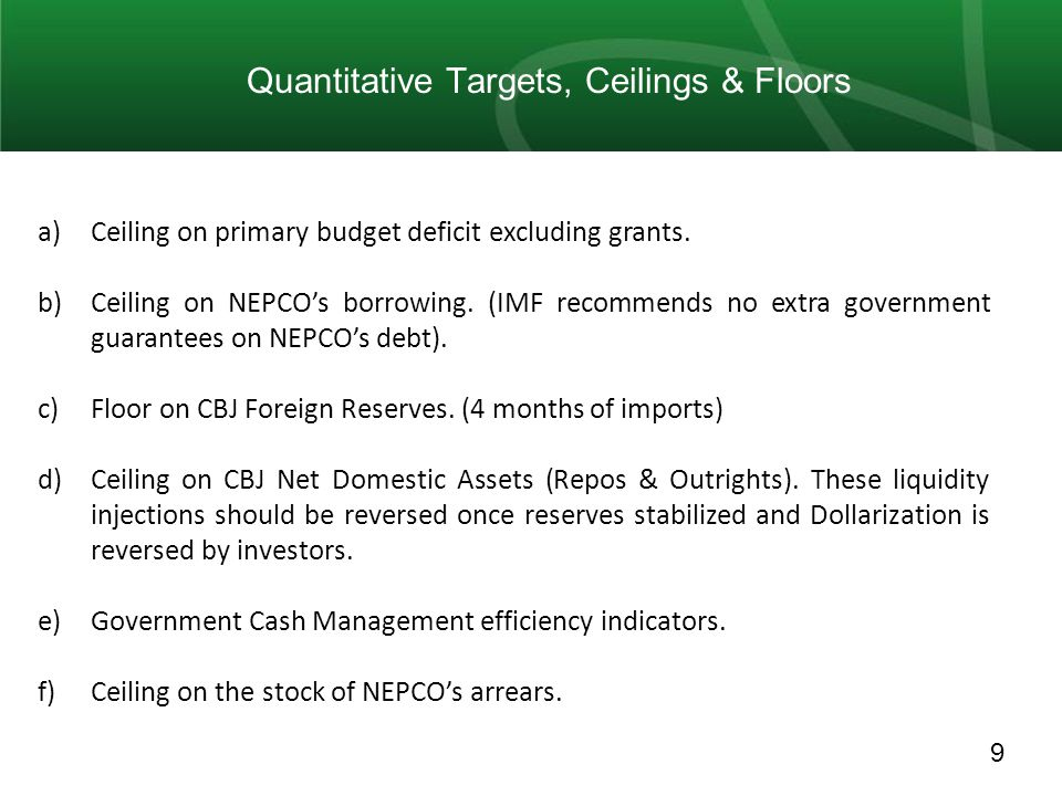 9 Quantitative Targets, Ceilings & Floors a)Ceiling on primary budget deficit excluding grants.