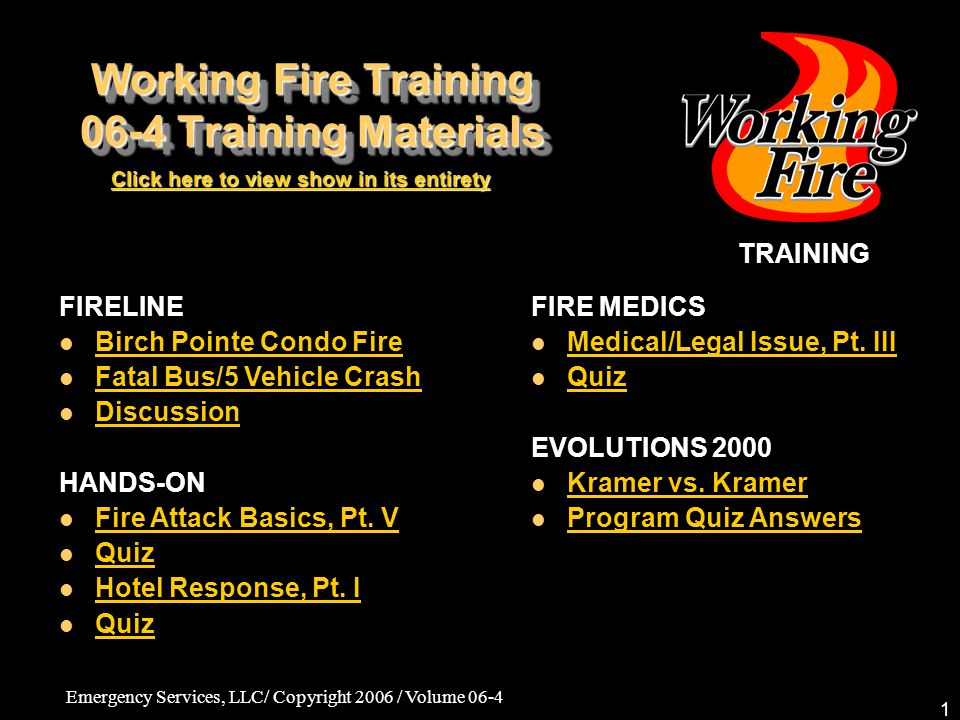Emergency Services, LLC/ Copyright 2006 / Volume 06-4 52 Fire Medics: Medical/Legal Issues, Pt.