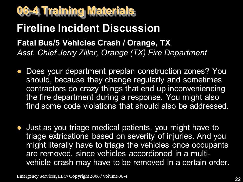 Emergency Services, LLC/ Copyright 2006 / Volume 06-4 22 Fatal Bus/5 Vehicles Crash / Orange, TX Asst.