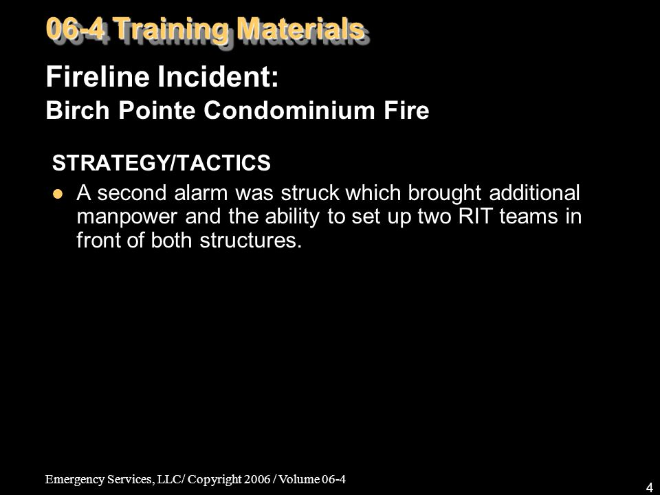 Emergency Services, LLC/ Copyright 2006 / Volume 06-4 65 06-4 Training Materials Thanks so much for viewing Working Fire Training.