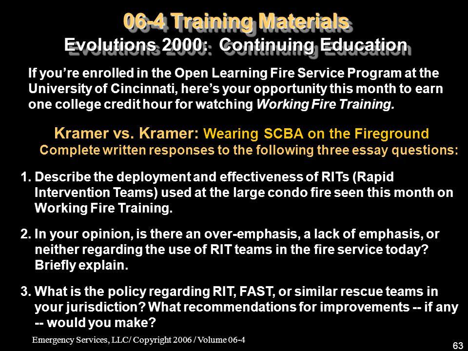 Emergency Services, LLC/ Copyright 2006 / Volume 06-4 63 06-4 Training Materials Evolutions 2000: Continuing Education Kramer vs.