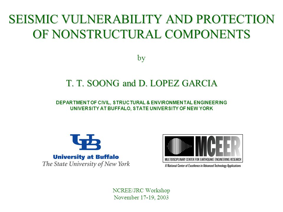 SEISMIC VULNERABILITY AND PROTECTION OF NONSTRUCTURAL COMPONENTS T.
