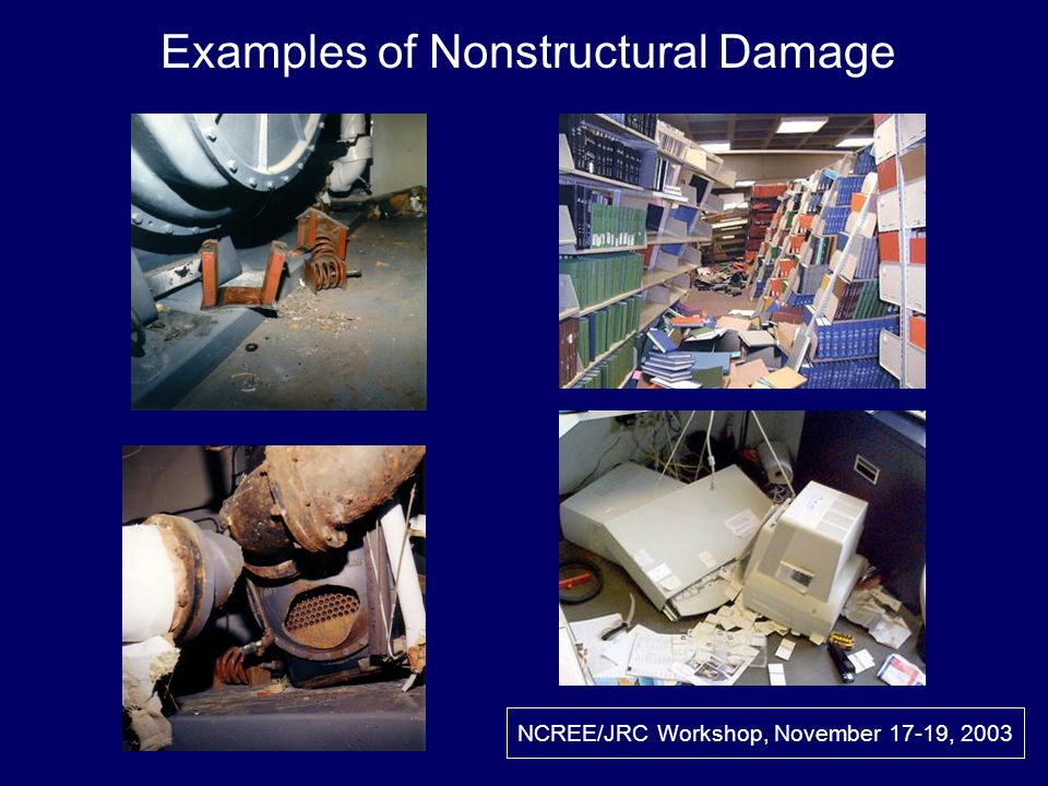Examples of Nonstructural Damage NCREE/JRC Workshop, November 17-19, 2003