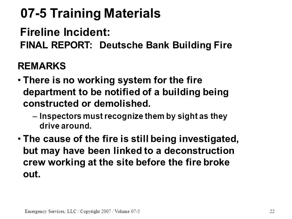 Emergency Services, LLC / Copyright 2007 / Volume REMARKS There is no working system for the fire department to be notified of a building being constructed or demolished.