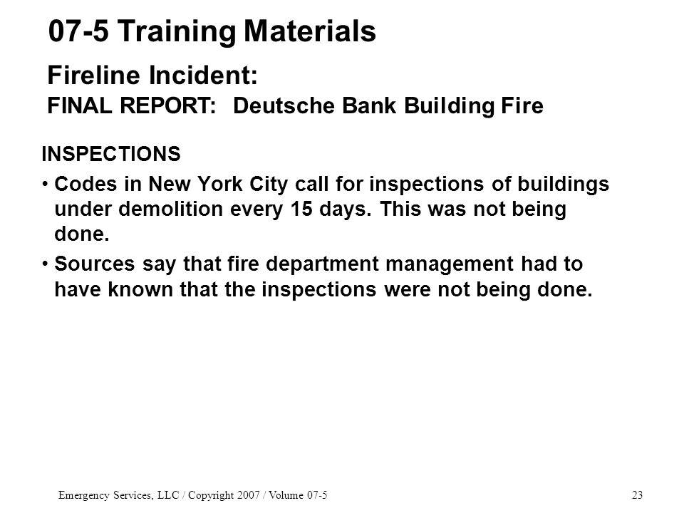 Emergency Services, LLC / Copyright 2007 / Volume INSPECTIONS Codes in New York City call for inspections of buildings under demolition every 15 days.