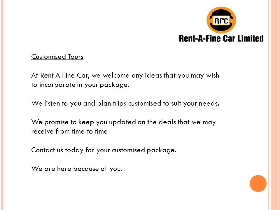 Customised Tours At Rent A Fine Car, we welcome any ideas that you may wish to incorporate in your package.
