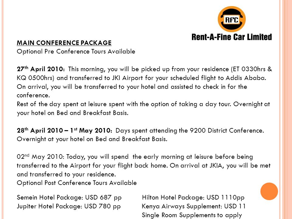 MAIN CONFERENCE PACKAGE Optional Pre Conference Tours Available 27 th April 2010: This morning, you will be picked up from your residence (ET 0330hrs & KQ 0500hrs) and transferred to JKI Airport for your scheduled flight to Addis Ababa.