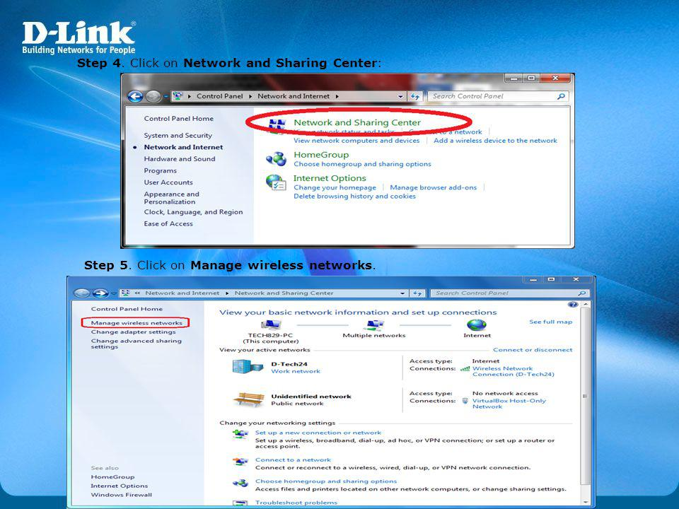 Step 4. Click on Network and Sharing Center: Step 5. Click on Manage wireless networks.