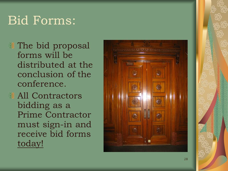 28 Bid Forms: The bid proposal forms will be distributed at the conclusion of the conference.