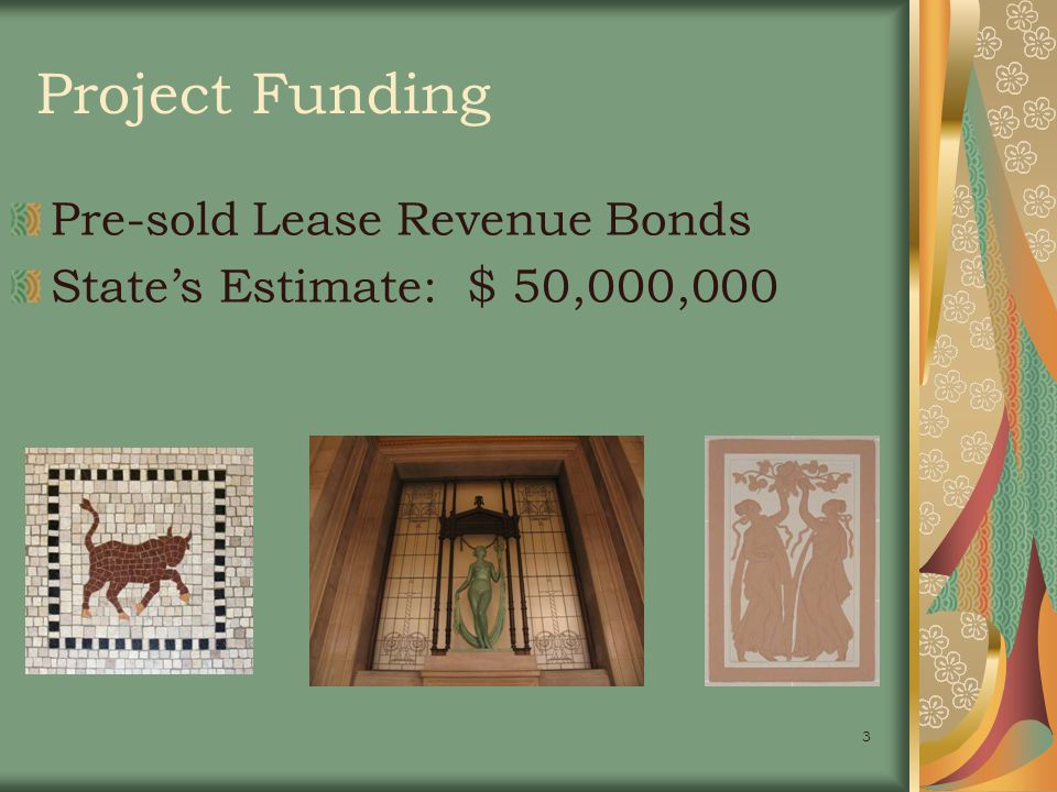 3 Project Funding Pre-sold Lease Revenue Bonds States Estimate: $ 50,000,000