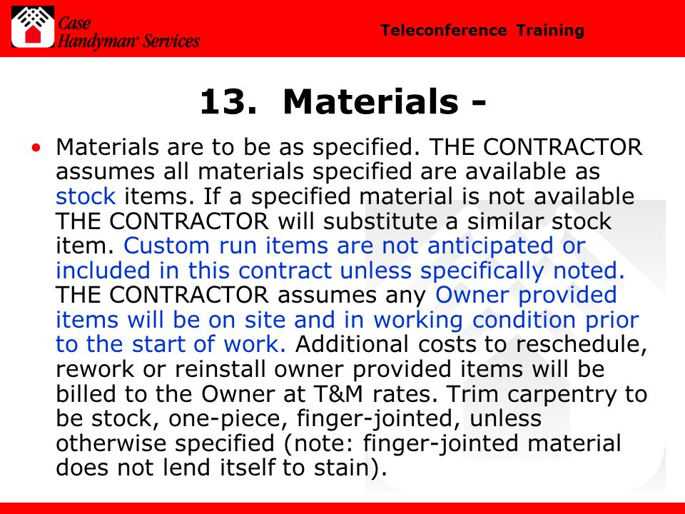 Teleconference Training 13.Materials - Materials are to be as specified.