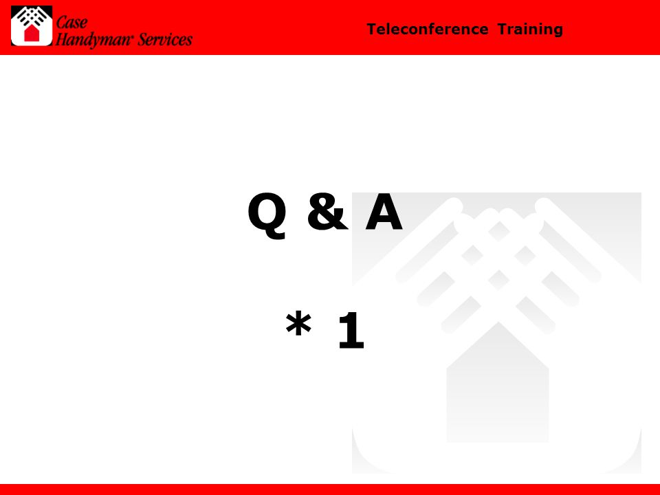 Teleconference Training Q & A * 1