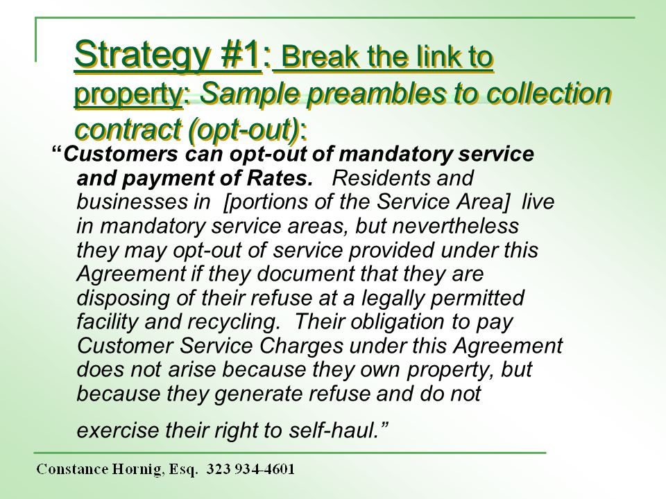 Strategy #1: Break the link to property: Sample preambles to collection contract (opt-out): Customers can opt-out of mandatory service and payment of Rates.