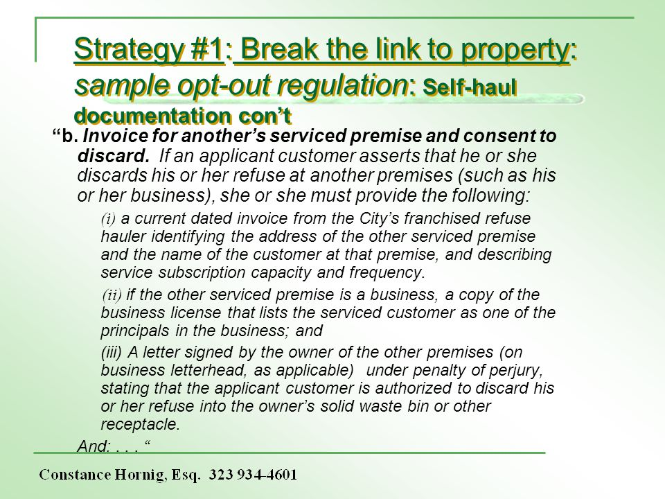 Strategy #1: Break the link to property: sample opt-out regulation: Self-haul documentation cont b.