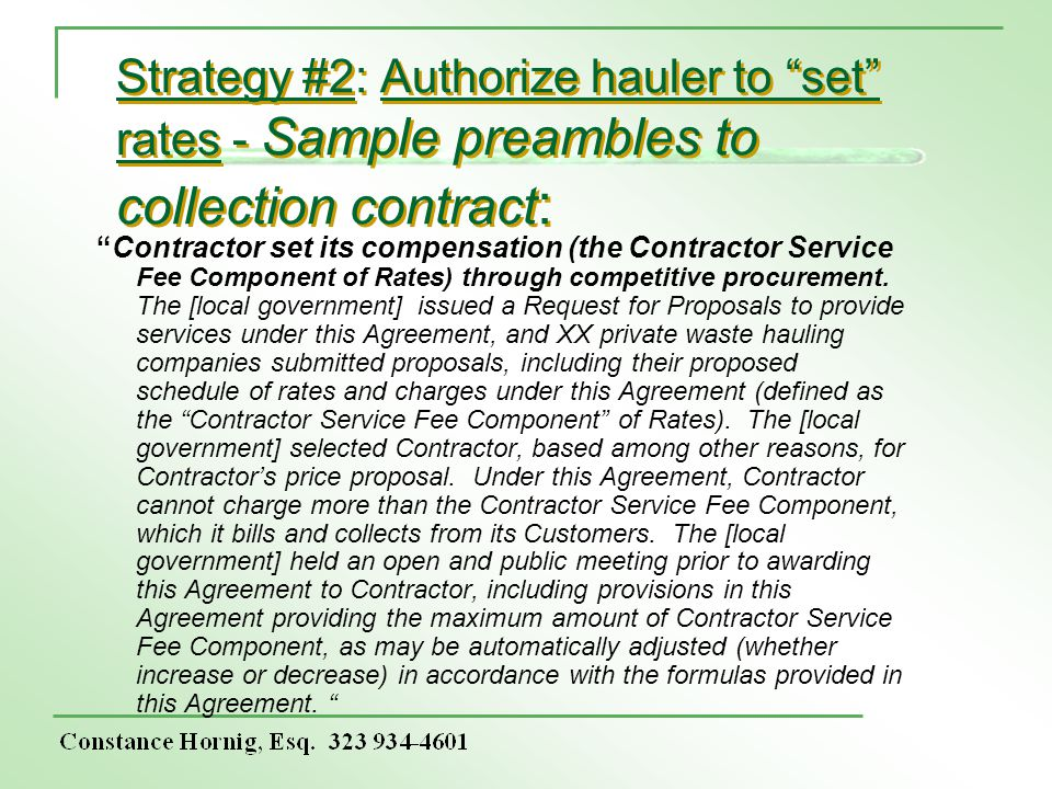 Strategy #2: Authorize hauler to set rates - Sample preambles to collection contract : Contractor set its compensation (the Contractor Service Fee Com