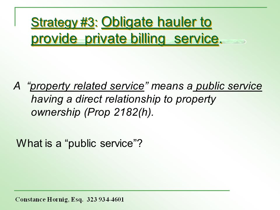 Strategy #3: Obligate hauler to provide private billing service. A property related service means a public service having a direct relationship to pro