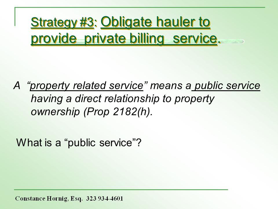 Strategy #3: Obligate hauler to provide private billing service.