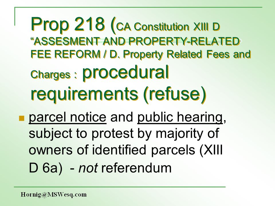 Prop 218 ( CA Constitution XIII D ASSESMENT AND PROPERTY-RELATED FEE REFORM / D. Property Related Fees and Charges : procedural requirements (refuse)