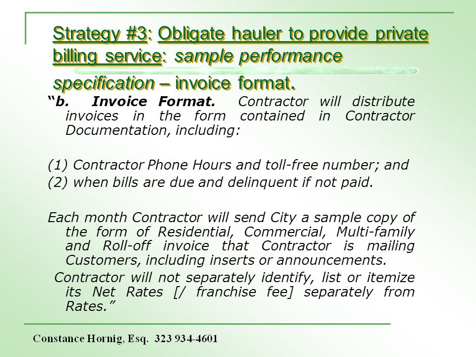 Strategy #3: Obligate hauler to provide private billing service: sample performance specification – invoice format. b. Invoice Format. Contractor will