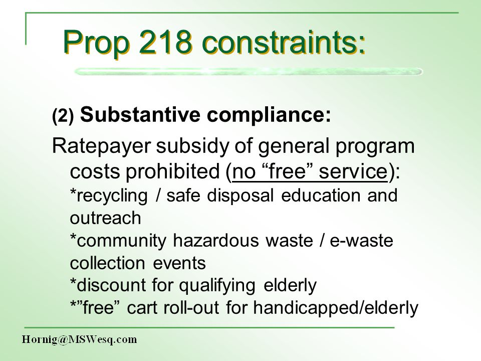 Prop 218 constraints: (2) Substantive compliance: Ratepayer subsidy of general program costs prohibited (no free service): *recycling / safe disposal
